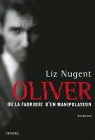 Oliver ou la fabrique d un manipulateur