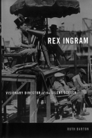 Rex Ingram : Visionary Director of the Silent Screen by Ruth Barton (2014)