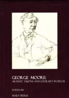 George Moore Book Artistic visions and literary worlds